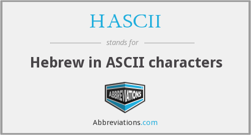 What does HASCII stand for?