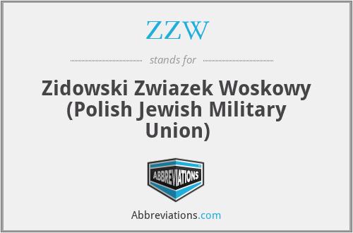 ZZW - Zidowski Zwiazek Woskowy (Polish Jewish Military Union)