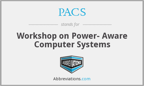 PACS - Workshop on Power- Aware Computer Systems