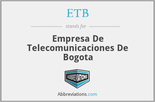 ETB - Empresa De Telecomunicaciones De Bogota
