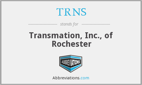 TRNS - Transmation, Inc., of Rochester