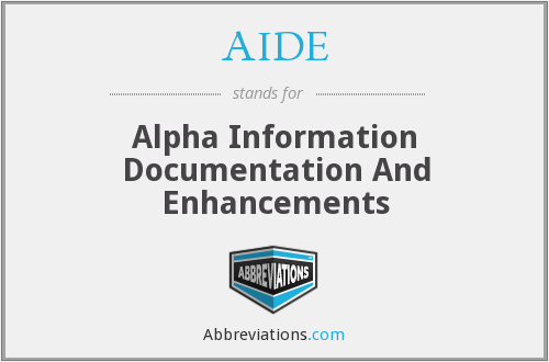 AIDE - Alpha Information Documentation And Enhancements
