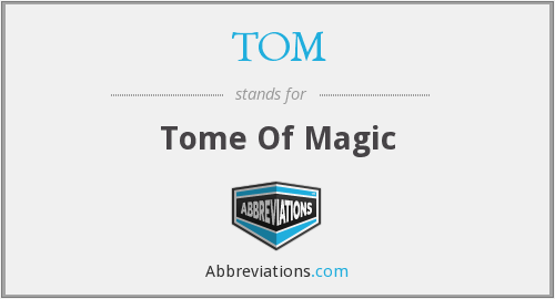 TOM - Tome Of Magic