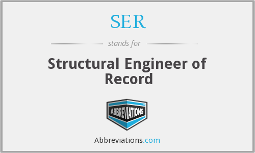 SER - Structural Engineer of Record