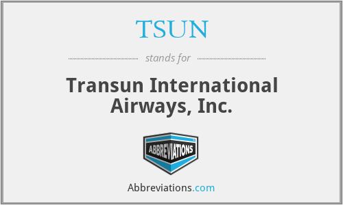TSUN - Transun International Airways, Inc.