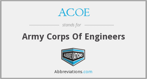 ACOE - Army Corps Of Engineers