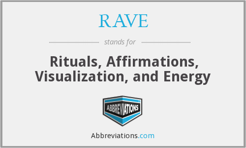 RAVE - Rituals, Affirmations, Visualization, and Energy