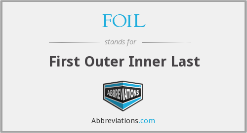 FOIL - First Outer Inner Last
