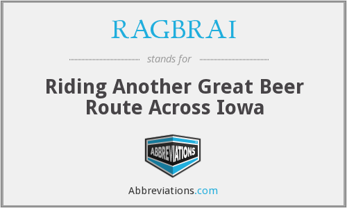RAGBRAI - Riding Another Great Beer Route Across Iowa