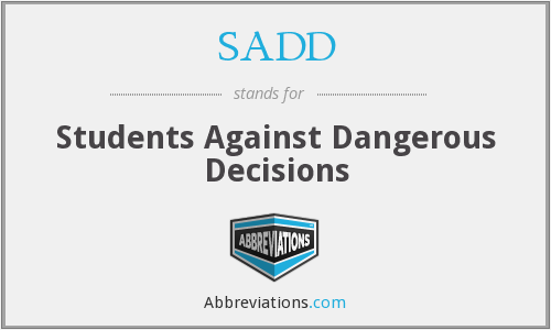 SADD - Students Against Dangerous Decisions
