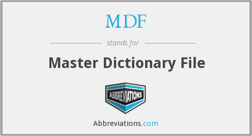 MDF - Master Dictionary File