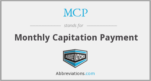 MCP - Monthly Capitation Payment