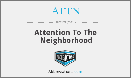 ATTN - Attention To The Neighborhood