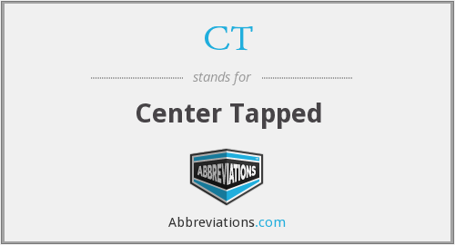CT - Center Tapped