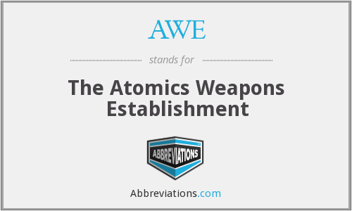 AWE - The Atomics Weapons Establishment