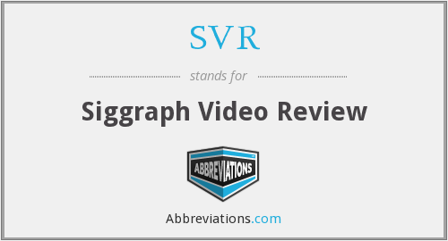 SVR - Siggraph Video Review