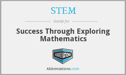 STEM - Success Through Exploring Mathematics