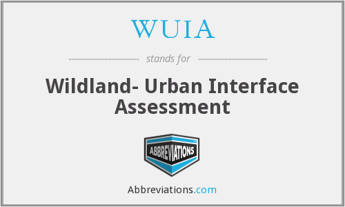 WUIA - Wildland- Urban Interface Assessment