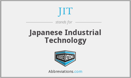 JIT - Japanese Industrial Technology
