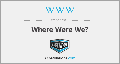 WWW - Where Were We?