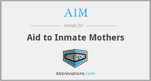 AIM - Aid to Inmate Mothers
