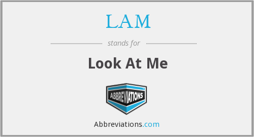 LAM - Look At Me