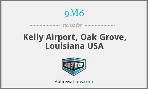 9M6 - Kelly Airport, Oak Grove, Louisiana USA
