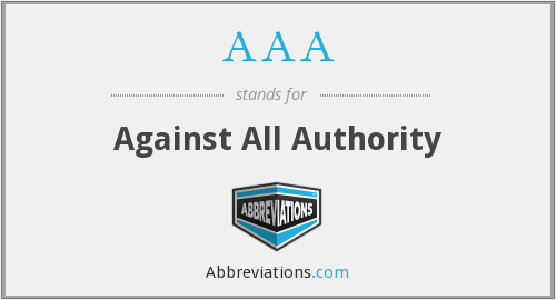 AAA - Against All Authority