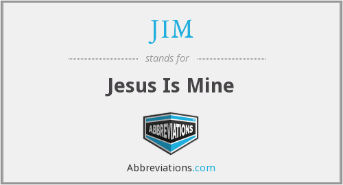 JIM - Jesus Is Mine