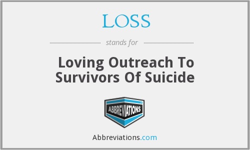 LOSS - Loving Outreach To Survivors Of Suicide