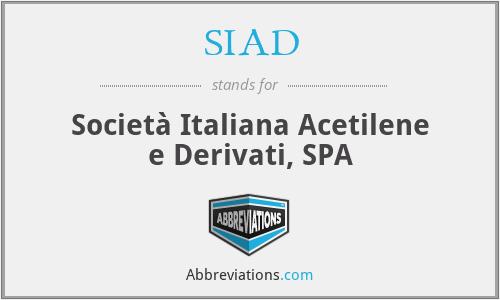 SIAD - Società Italiana Acetilene e Derivati, SPA
