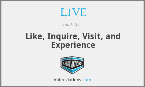 LIVE - Like, Inquire, Visit, and Experience