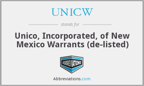 UNRC - Unico, Incorporated, of New Mexico (de-listed)