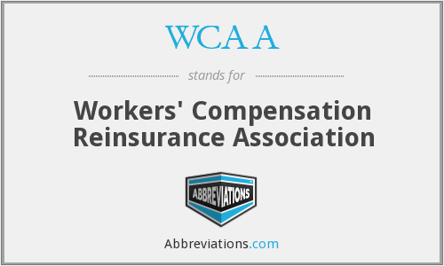 WCAA - Workers' Compensation Reinsurance Association