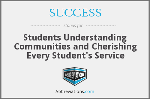 SUCCESS - Students Understanding Communities And Cherishing Every Student's Service