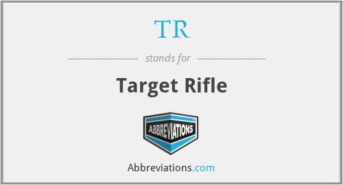 TR - Target Rifle