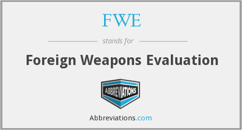 FWE - Foreign Weapons Evaluation