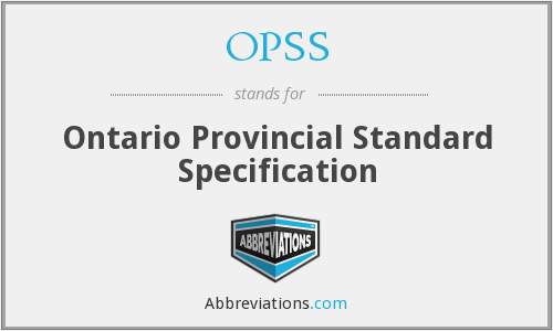 OPSS - Ontario Provincial Standard Specification