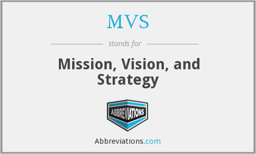 MVS - Mission, Vision, and Strategy
