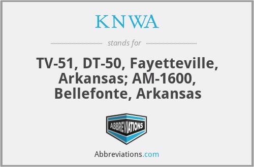 KNWA - TV-51, DT-50, Fayetteville, Arkansas; AM-1600, Bellefonte, Arkansas