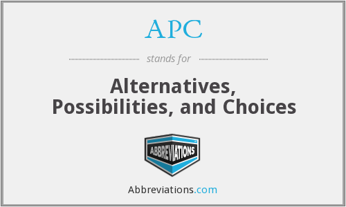 APC - Alternatives, Possibilities, and Choices