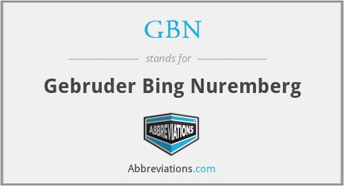 GBN - Gebruder Bing Nuremberg