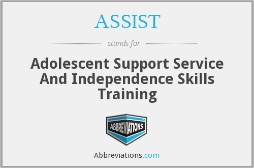 ASSIST - Adolescent Support Service And Independence Skills Training