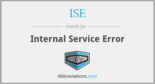 ISE - Internal Service Error