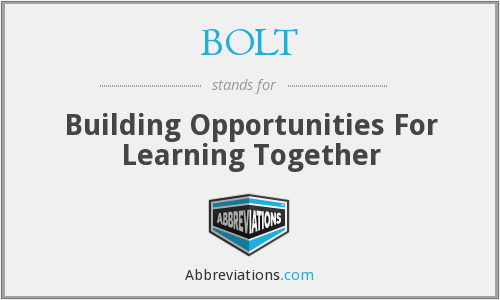 BOLT - Building Opportunities For Learning Together