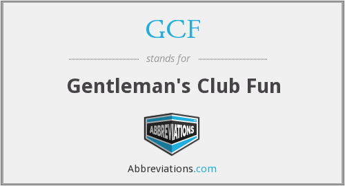 GCF - Gentleman's Club Fun