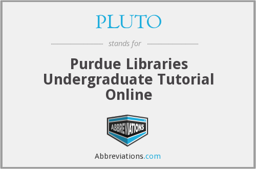 PLUTO - Purdue Libraries Undergraduate Tutorial Online