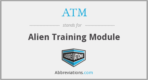ATM - Alien Training Module