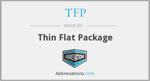 TFP - Thin Flat Package