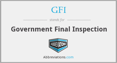 GFI - Government Final Inspection